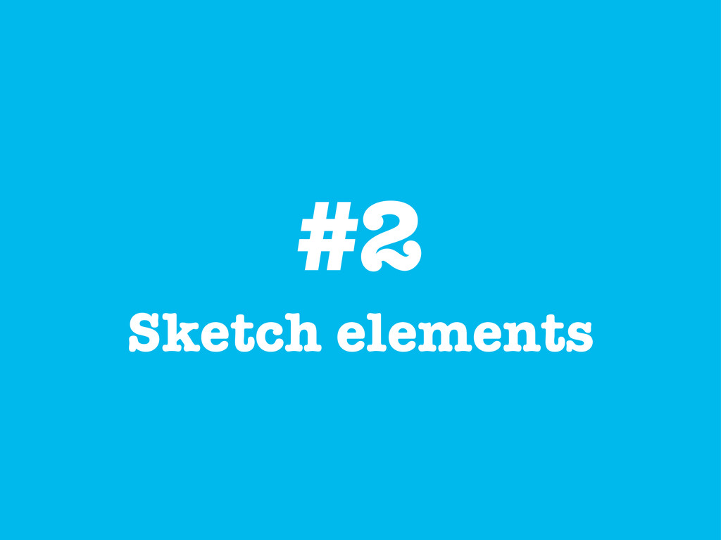 #2 Sketch elements