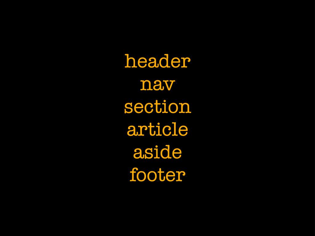 header nav section article aside footer