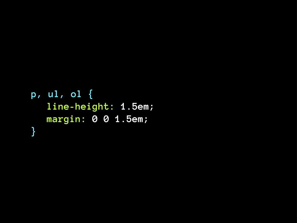 p, ul, ol { line-height: 1.5em; margin: 0 0 1.5...