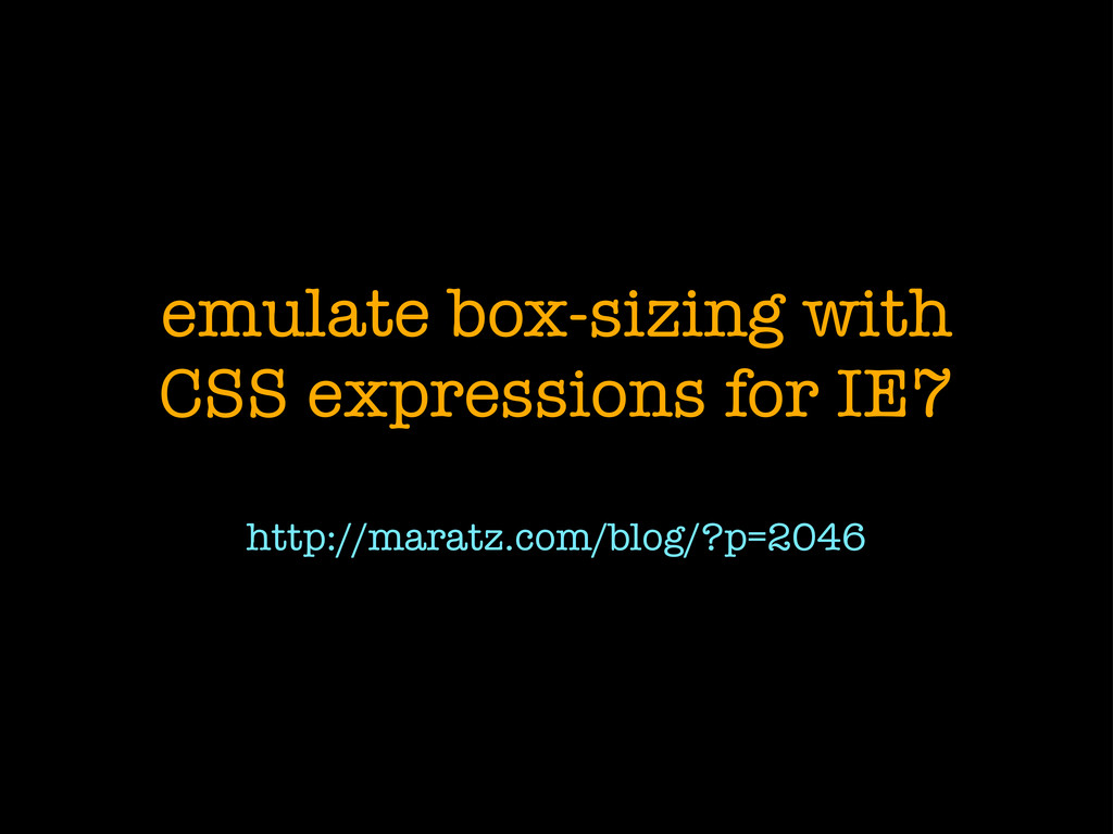 emulate box-sizing with CSS expressions for IE7...