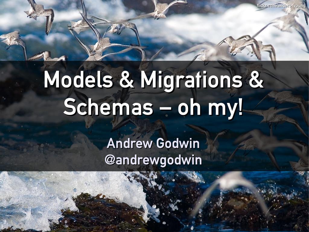 Models & Migrations & Models & Migrations & Sch...