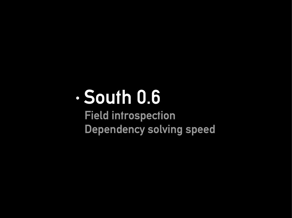 · South 0.6 · South 0.6 Field introspection Fie...