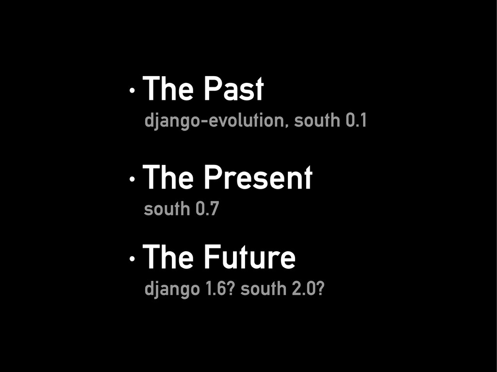 · The Past · The Past django-evolution, south 0...