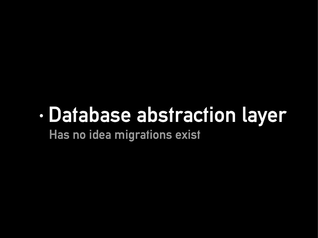 · Database abstraction layer · Database abstrac...