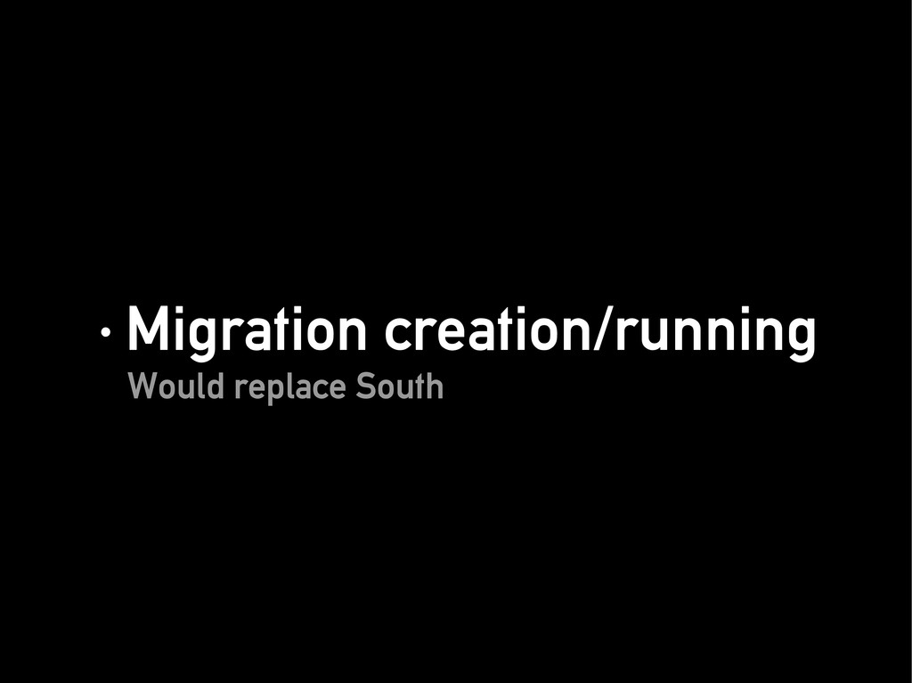 · Migration creation/running · Migration creati...