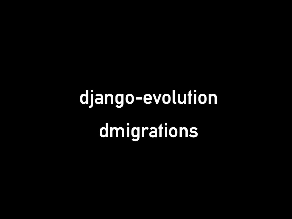 django-evolution django-evolution dmigrations d...