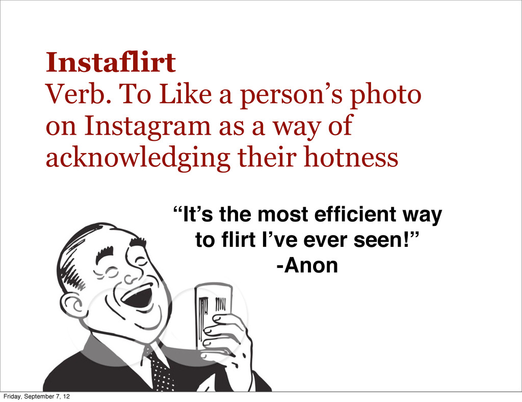 Instaflirt Verb. To Like a person's photo on In...