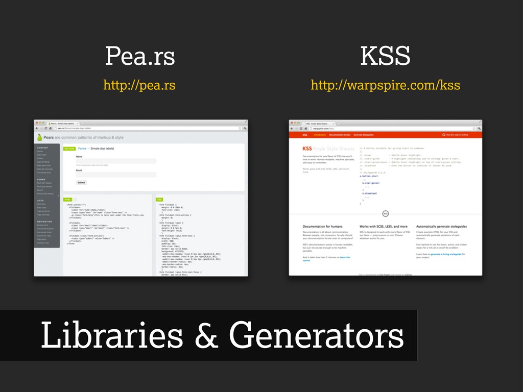 Pea.rs http://pea.rs Libraries & Generators KSS...