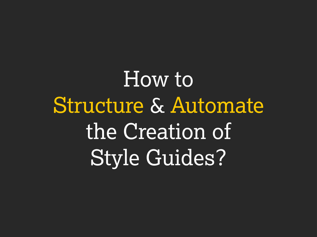 How to Structure & Automate the Creation of Sty...