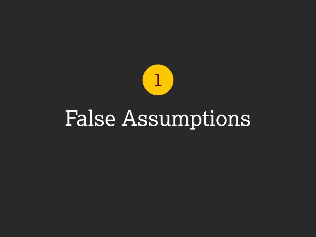 False Assumptions 1