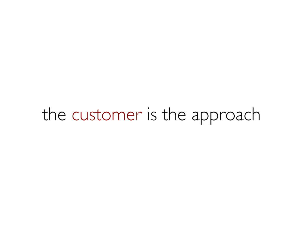 the customer is the approach