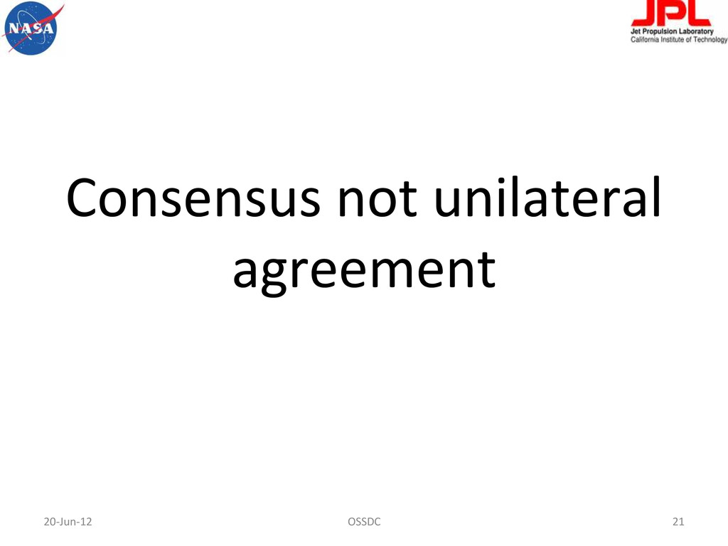 Consensus not unilateral  agreement ...