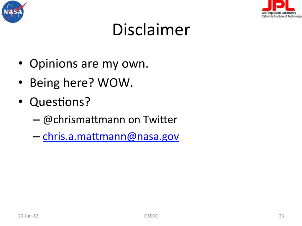 Disclaimer  • Opinions are my own....