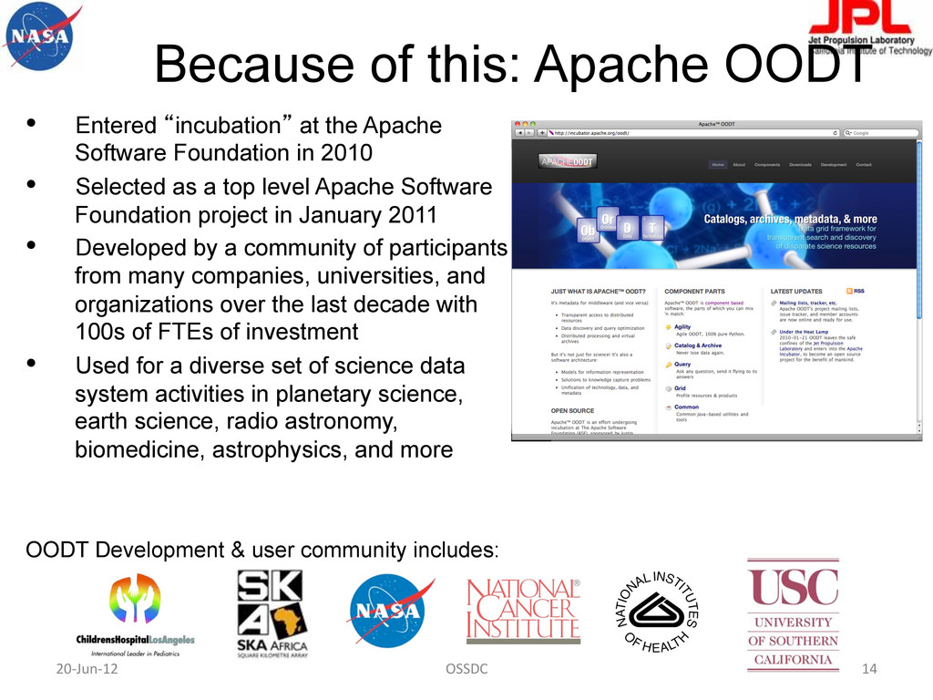 "Because of this: Apache OODT •  Entered ""incuba..."