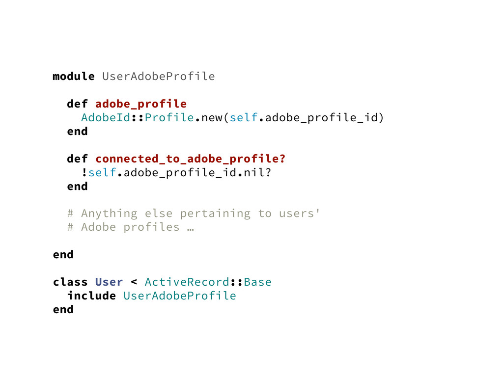 module UserAdobeProfile def adobe_profile Adobe...