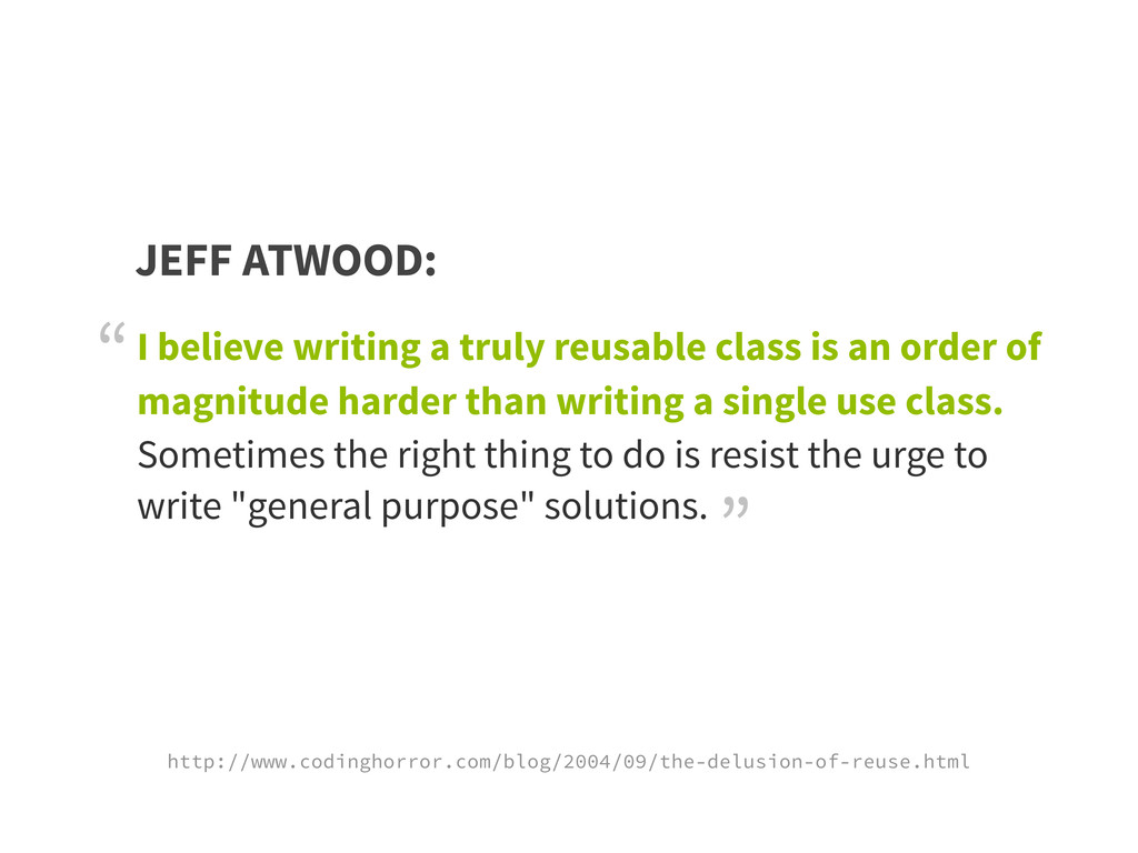 I believe writing a truly reusable class is an ...