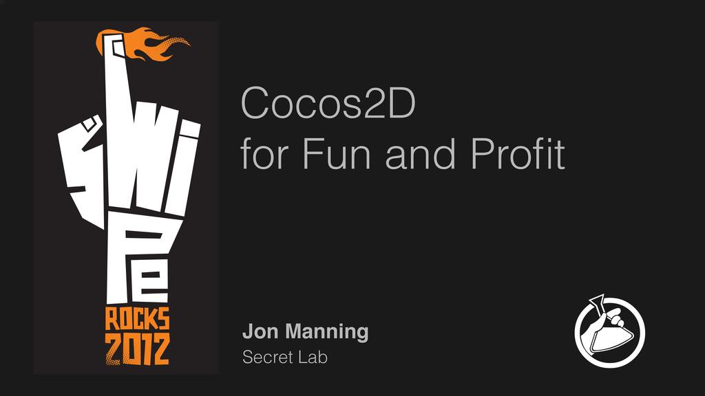 Secret Lab Jon Manning Cocos2D for Fun and Profit