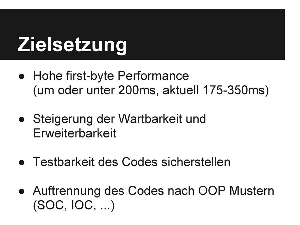 Zielsetzung ● Hohe first-byte Performance (um o...