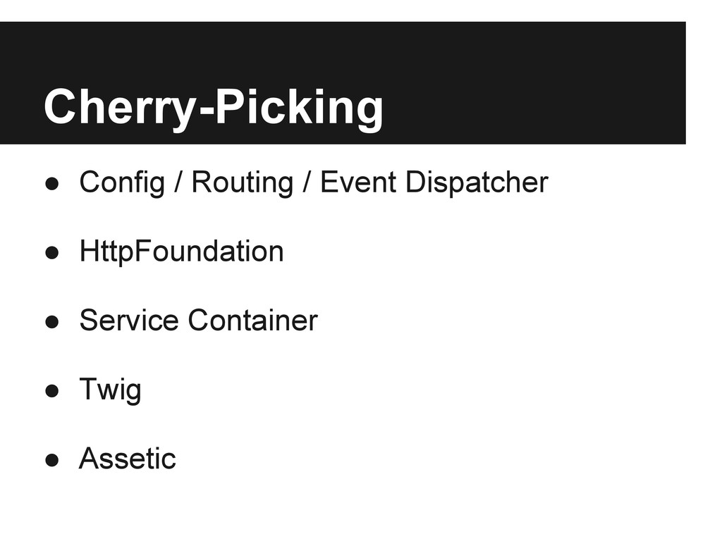 Cherry-Picking ● Config / Routing / Event Dispa...