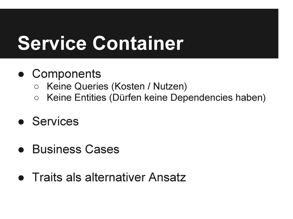 ● Components ○ Keine Queries (Kosten / Nutzen) ...