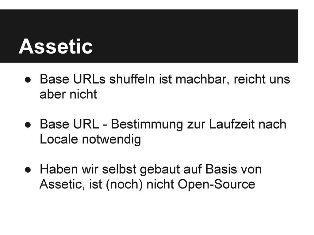 Assetic ● Base URLs shuffeln ist machbar, reich...
