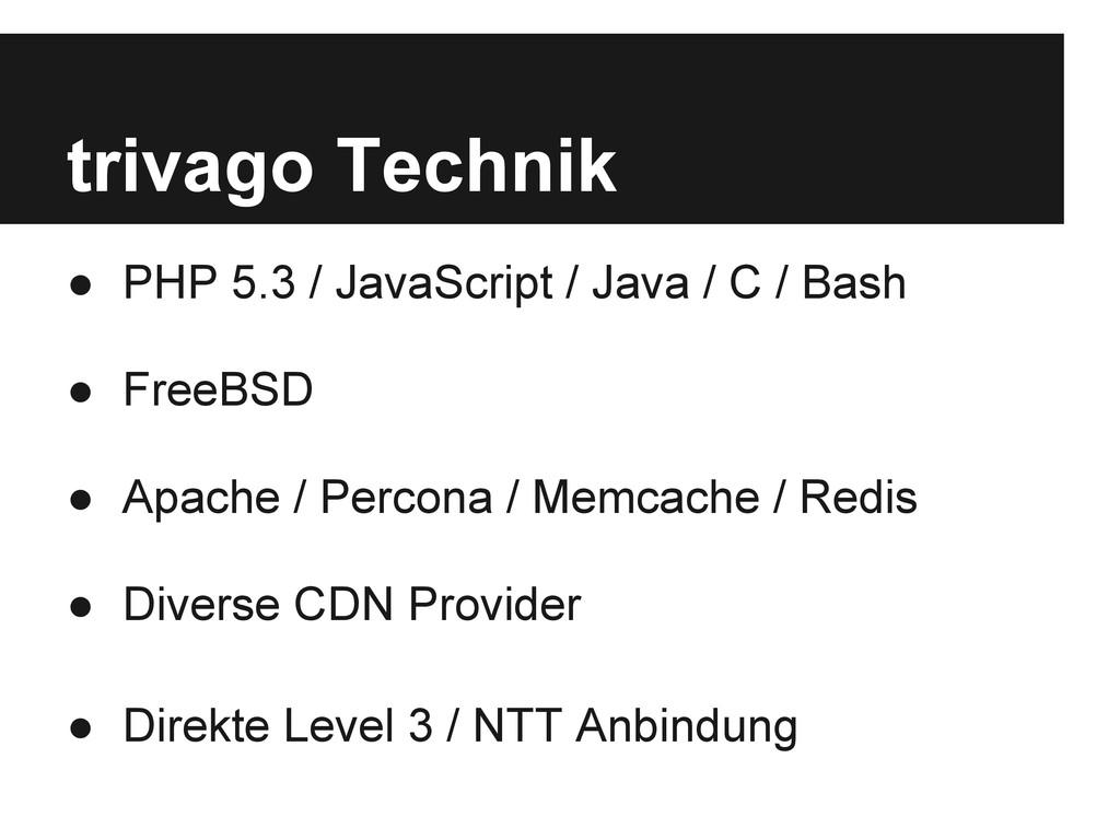 trivago Technik ● PHP 5.3 / JavaScript / Java /...