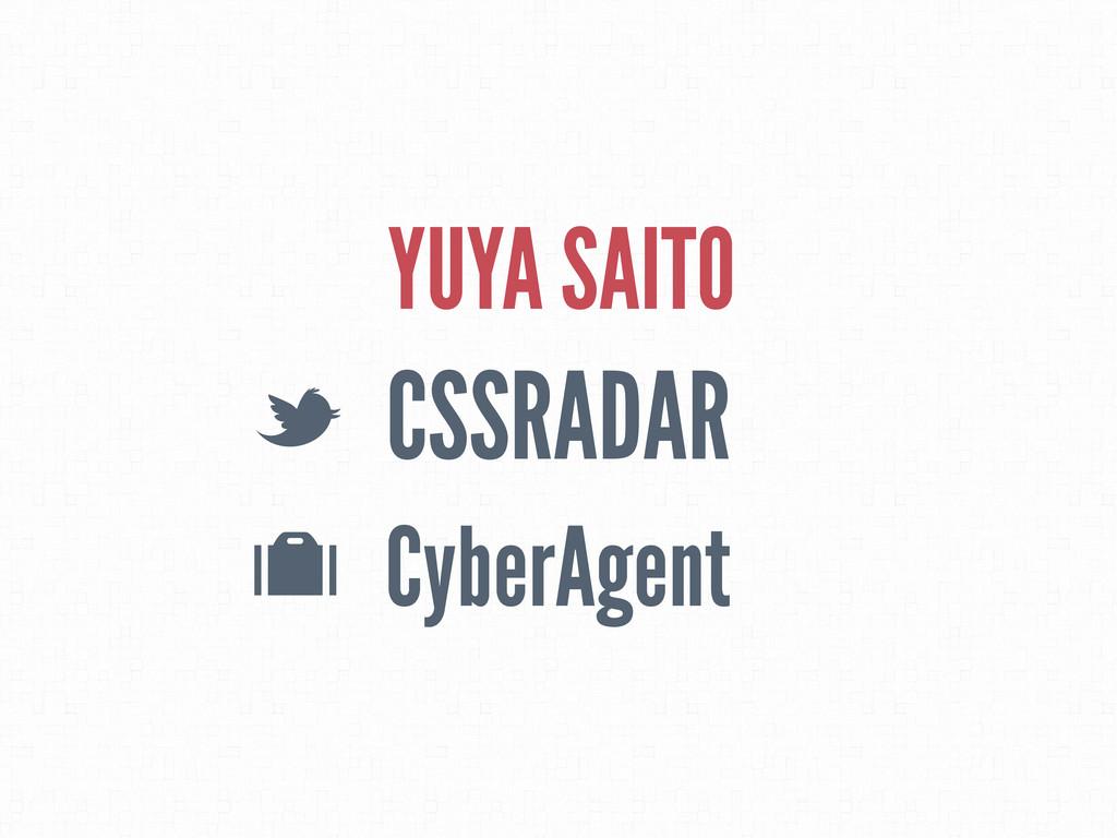 YUYA SAITO CSSRADAR L O CyberAgent