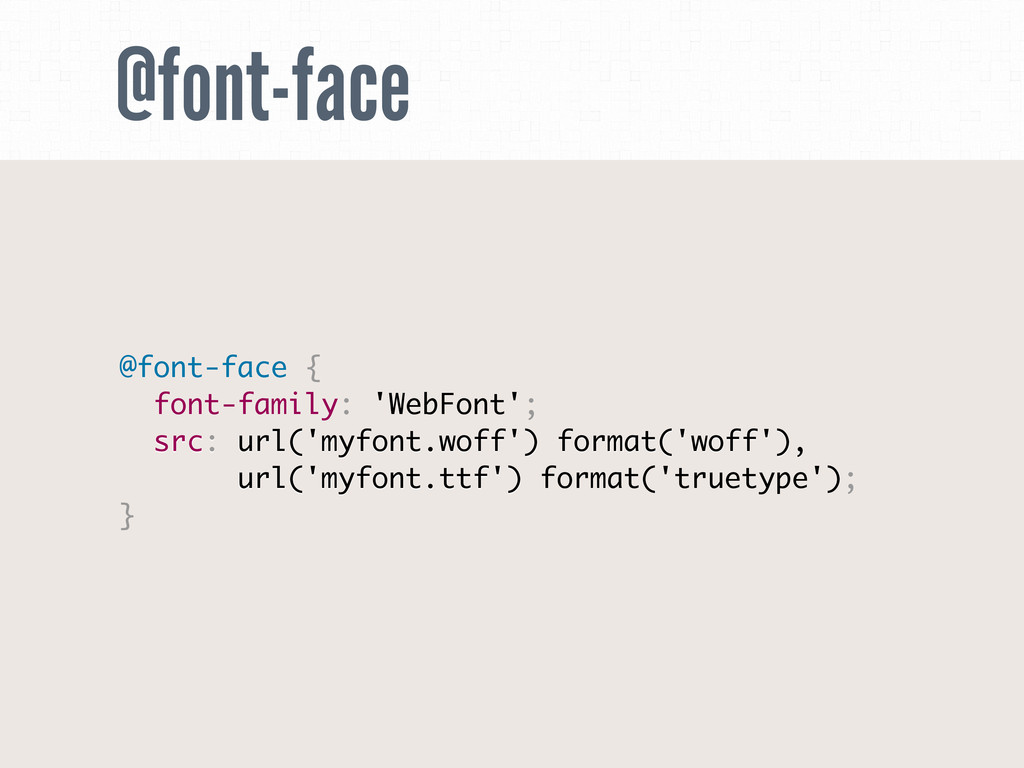 @font-face @font-face { font-family: 'WebFont';...