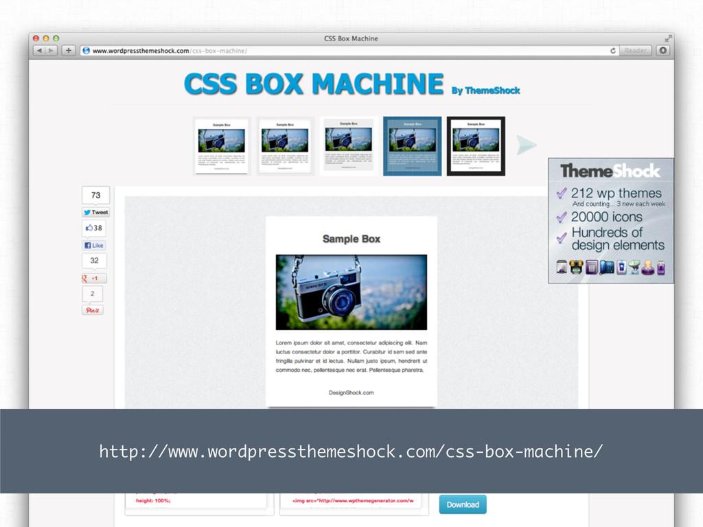 http://www.wordpressthemeshock.com/css-box-mach...
