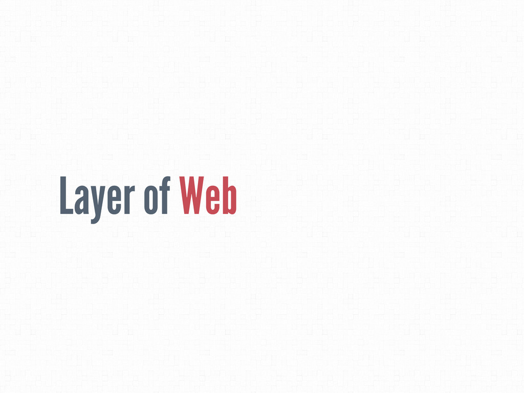 Layer of Web