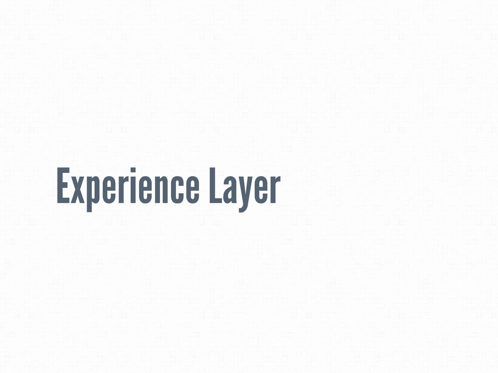 Experience Layer