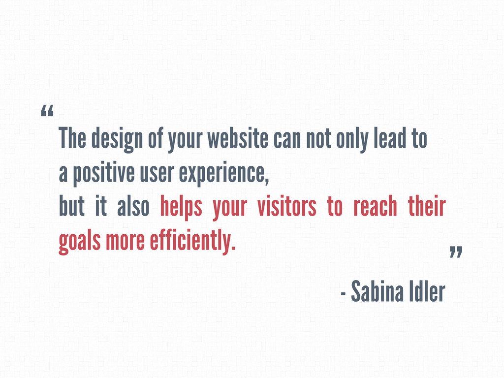 The design of your website can not only lead to...