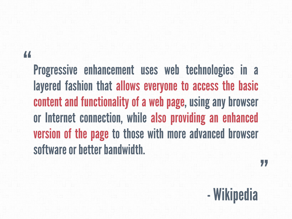 Progressive enhancement uses web technologies i...