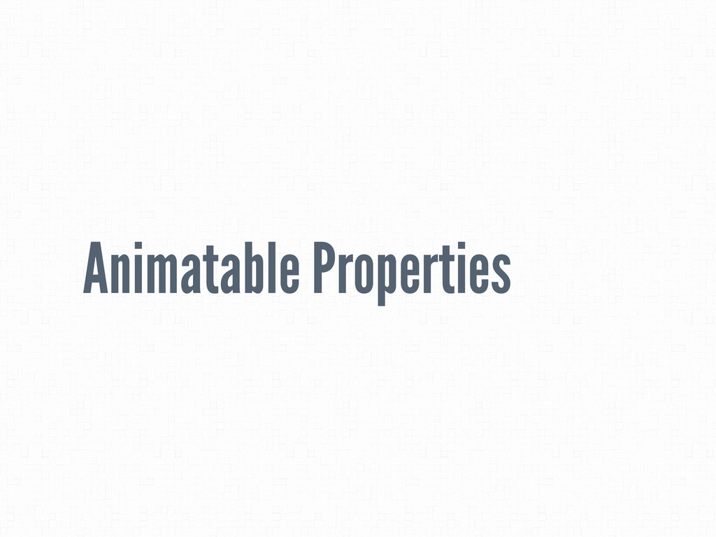 Animatable Properties
