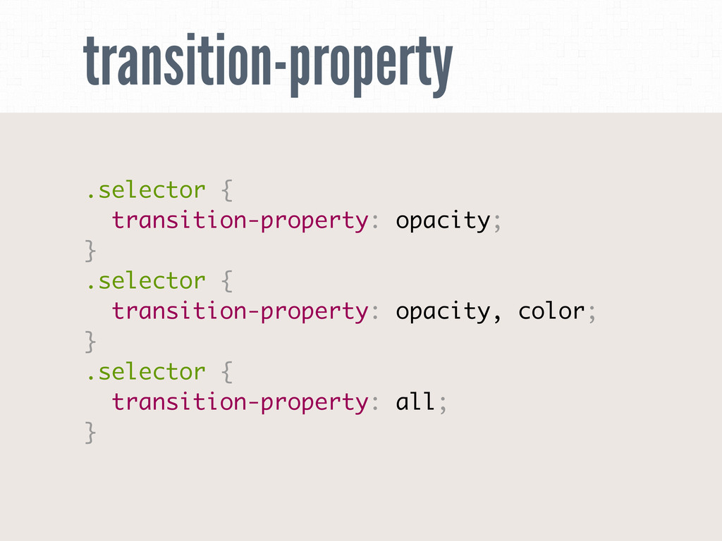 transition-property .selector { transition-prop...
