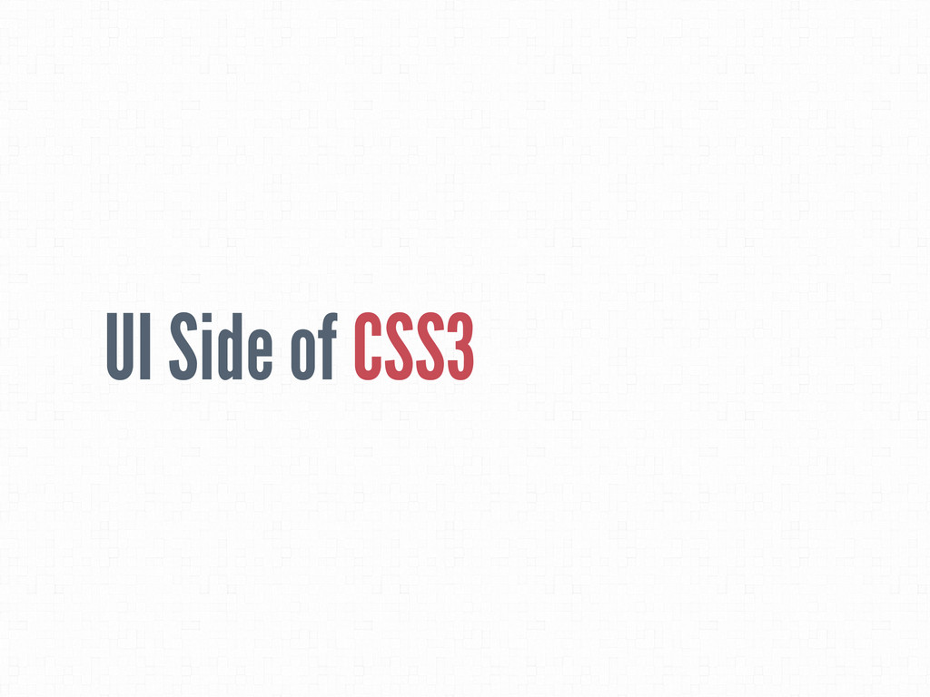 UI Side of CSS3