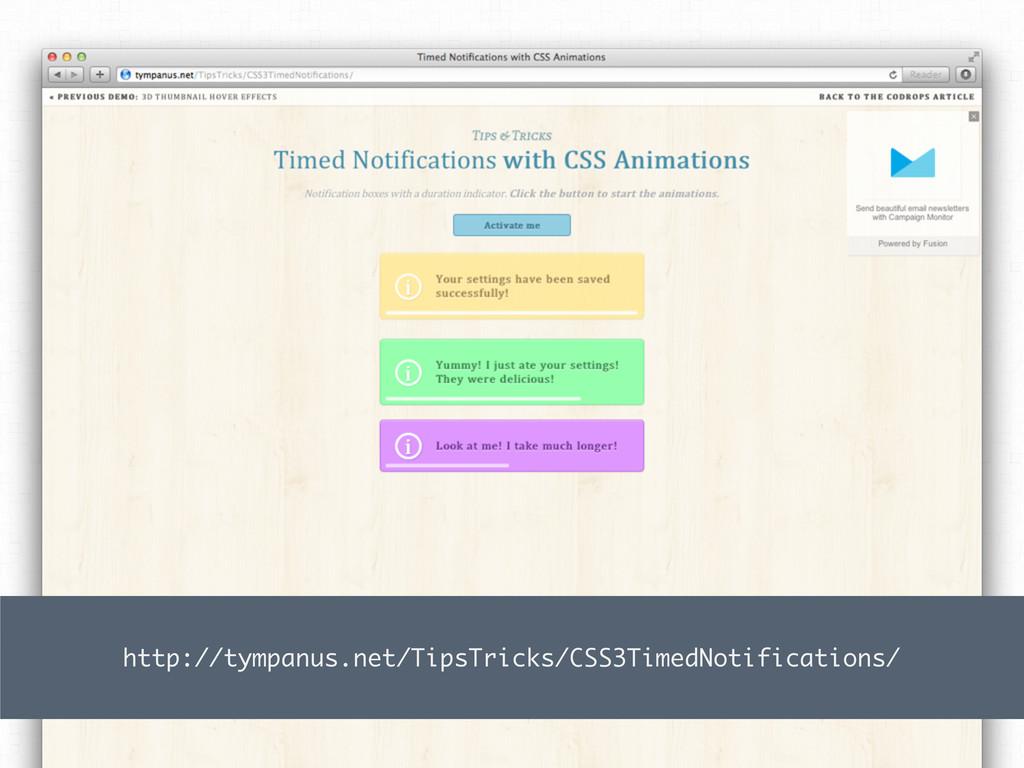 http://tympanus.net/TipsTricks/CSS3TimedNotific...