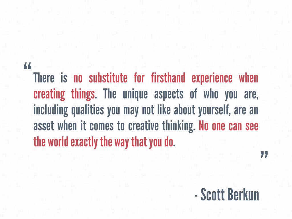 There is no substitute for firsthand experience...