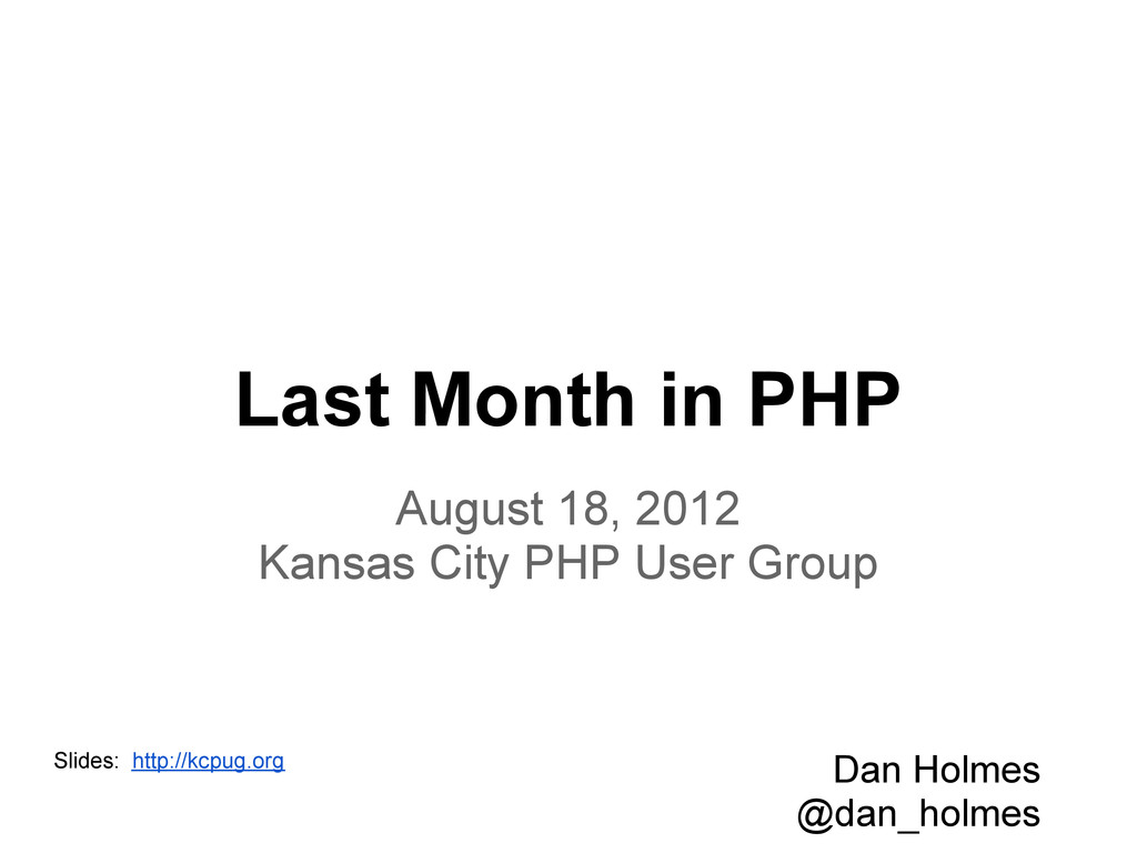 Last Month in PHP August 18, 2012 Kansas City P...