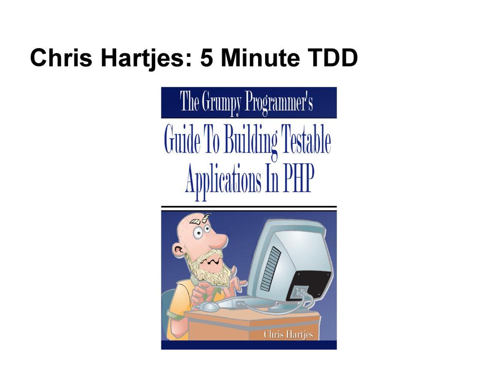 Chris Hartjes: 5 Minute TDD