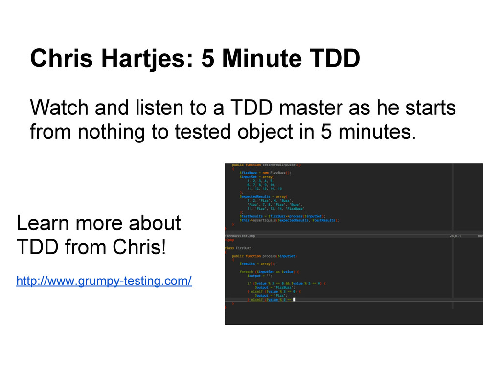 Chris Hartjes: 5 Minute TDD Watch and listen to...