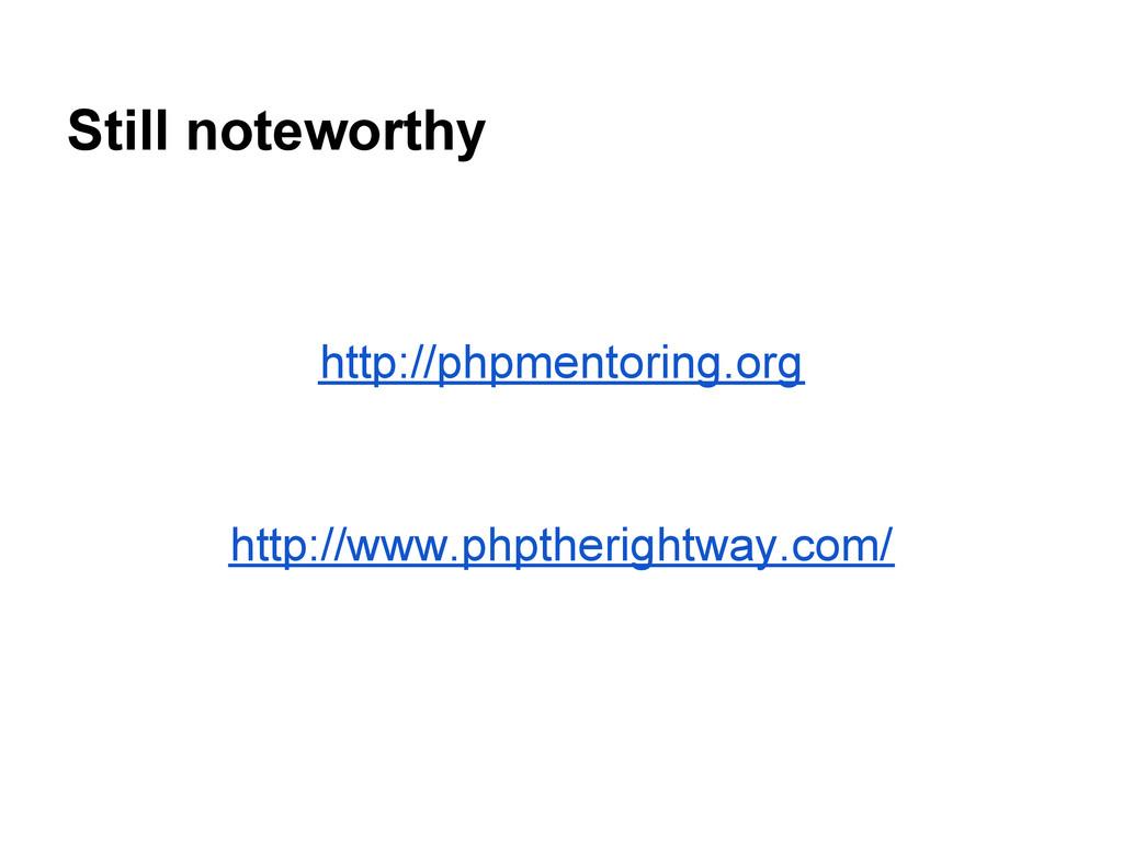 Still noteworthy http://phpmentoring.org http:/...