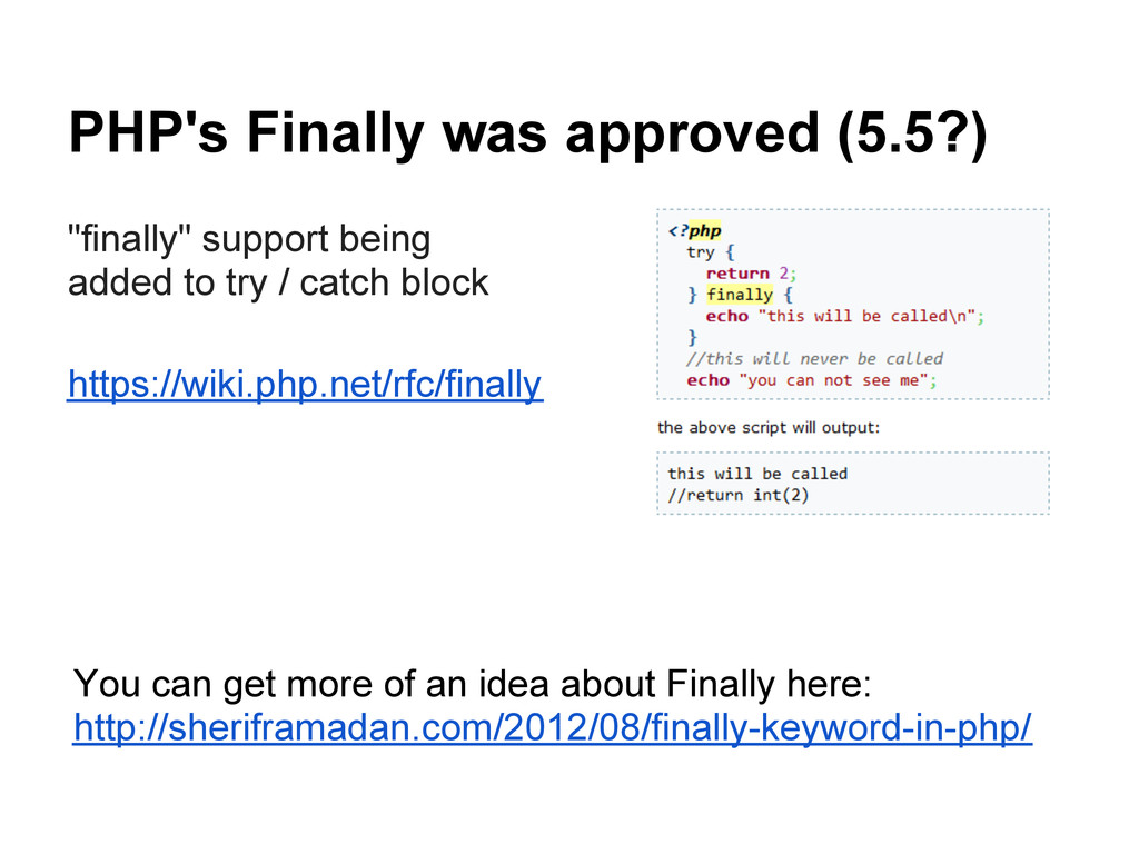 """PHP's Finally was approved (5.5?) """"finally"""" sup..."""