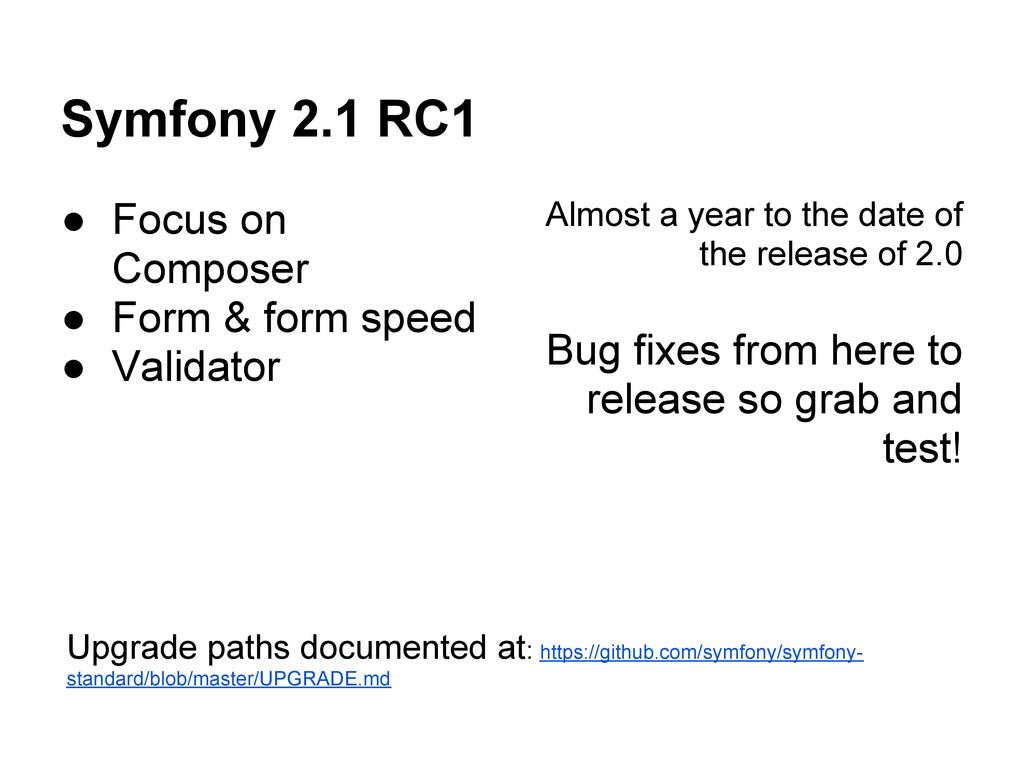 Symfony 2.1 RC1 ● Focus on Composer ● Form & fo...