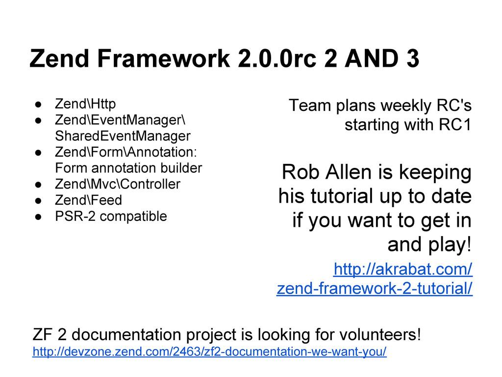 Zend Framework 2.0.0rc 2 AND 3 ● Zend\Http ● Ze...