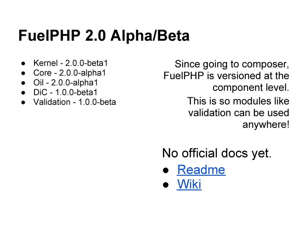FuelPHP 2.0 Alpha/Beta ● Kernel - 2.0.0-beta1 ●...