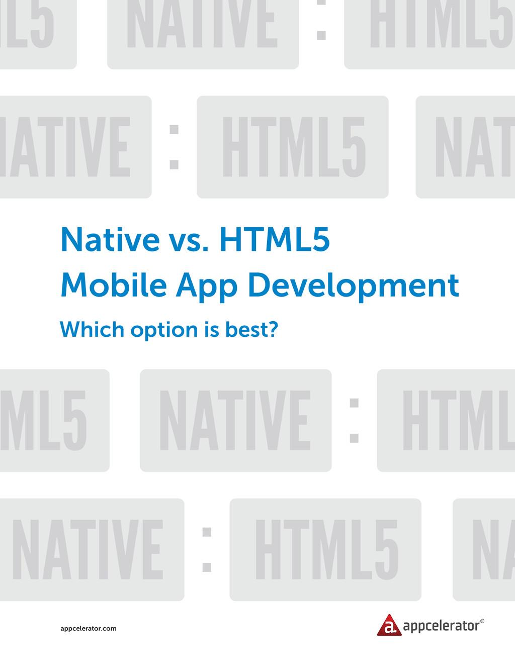 Native vs. HTML5 Mobile App Development Which o...