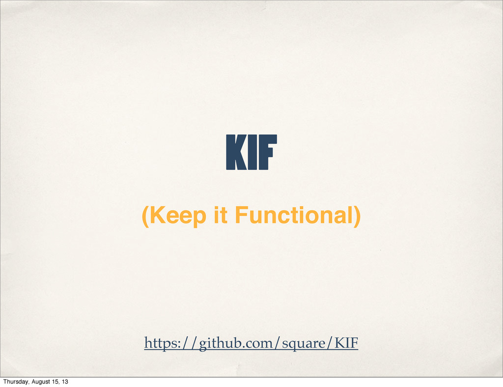 https://github.com/square/KIF KIF (Keep it Func...