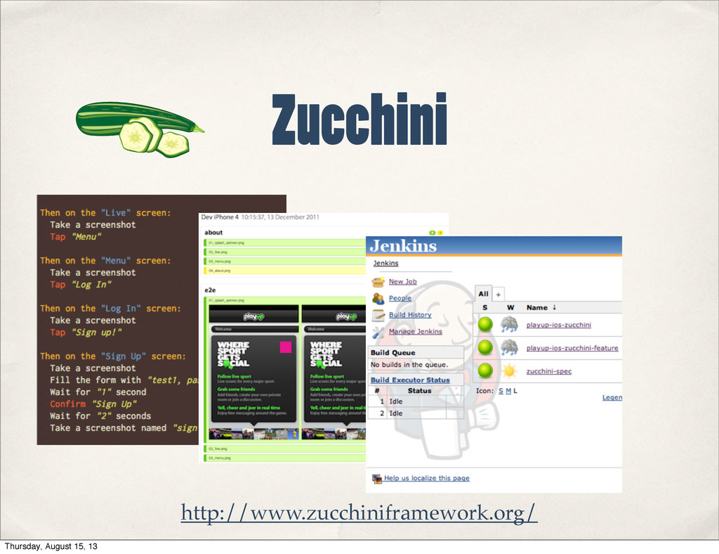 http://www.zucchiniframework.org/ Zucchini Thur...