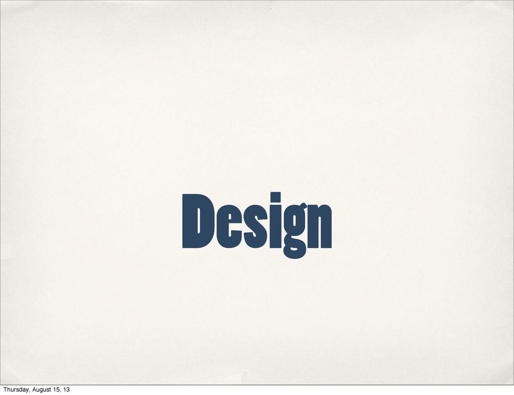 Design Thursday, August 15, 13
